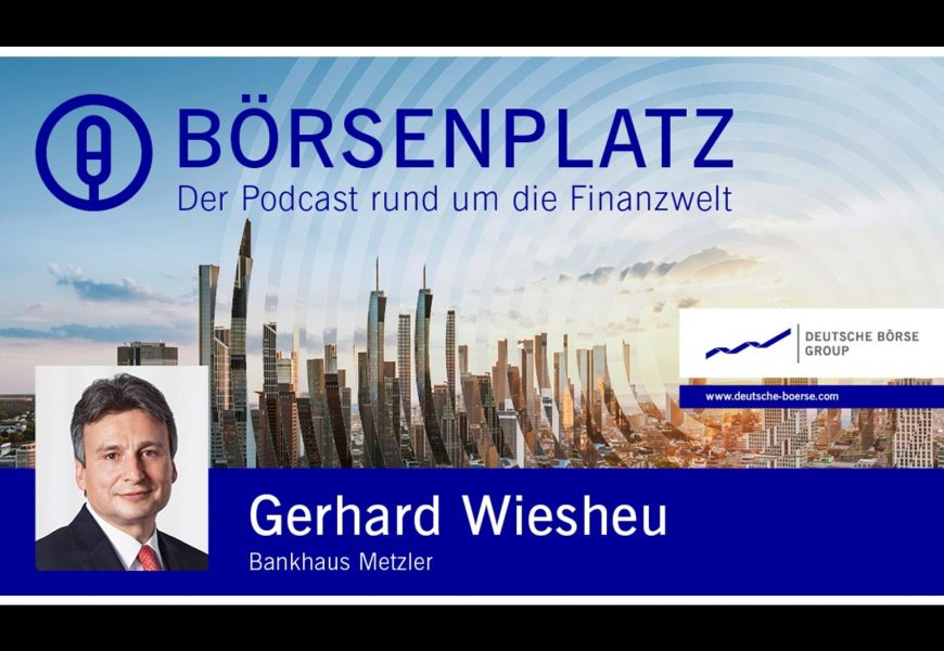 Börsenplatz Podcast Gerhard Wiesheu